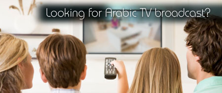 Looking for Arabic TV Broadcast?